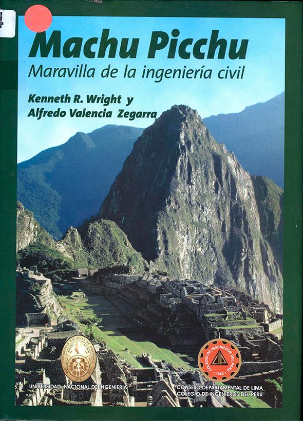 Machu Pichu: Maravilla de la Ingeniería Civil